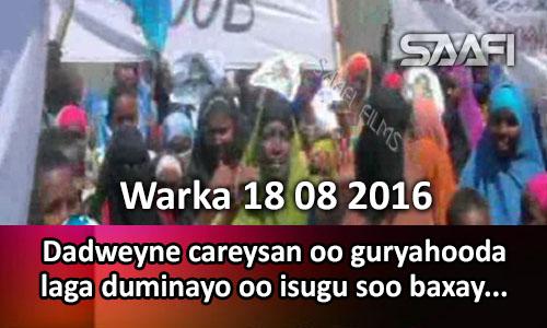 Photo of Warka 18 08 2016 Dadweyne careysan oo guryahooda laga duminayo oo Muqdisho isugu soo baxay.