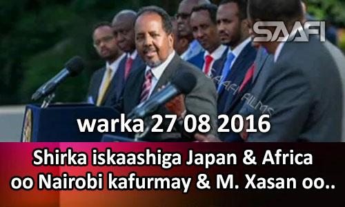 Photo of Warka 27 08 2016 Shirka iskaashiga Japan & Africa oo Nairobi kafurmay & M. Xasan oo..