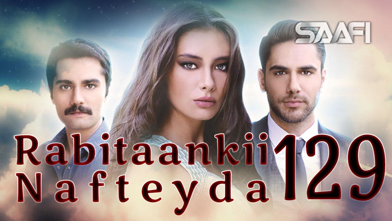 Photo of Rabitaankii Nafteyda Part 129