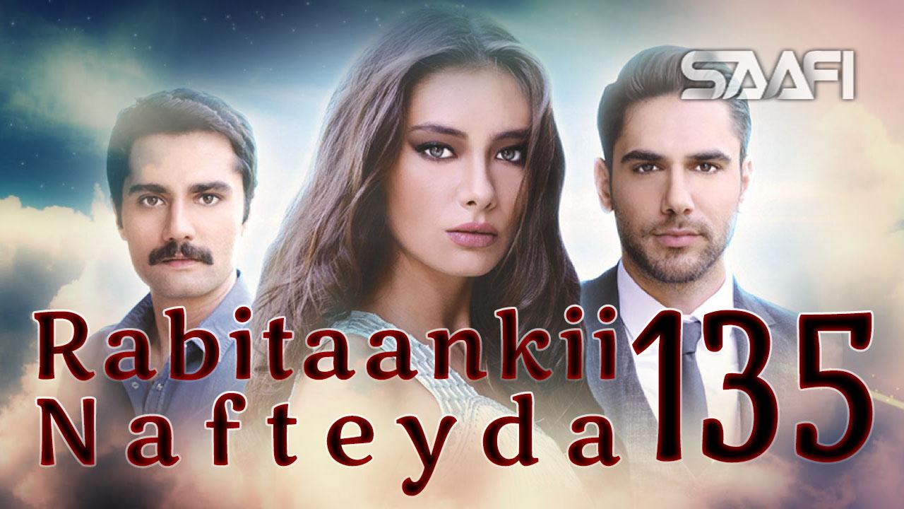 Photo of Rabitaankii Nafteyda Part 135