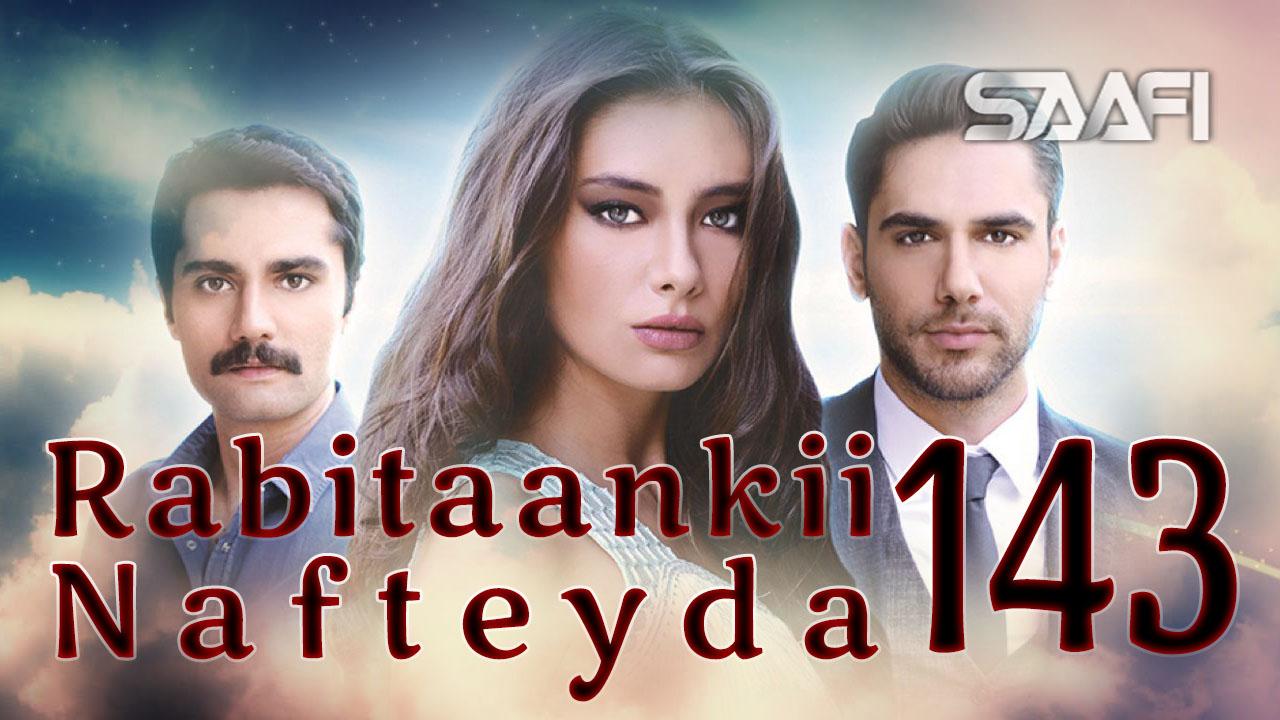 Photo of Rabitaankii Nafteyda Part 143