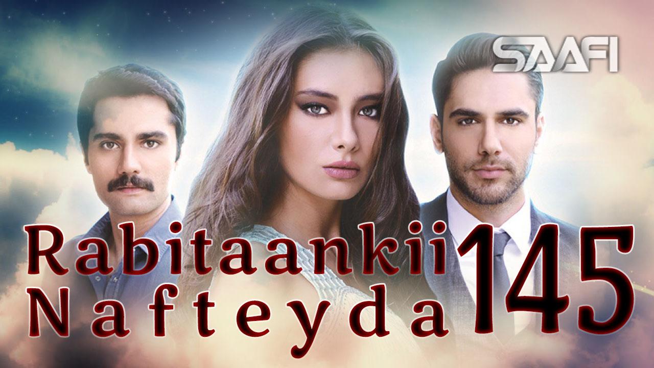 Photo of Rabitaankii Nafteyda Part 145