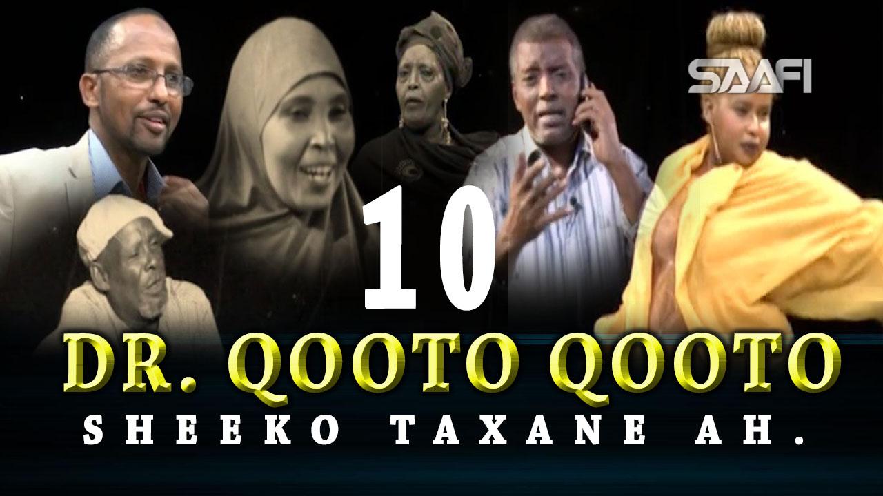 Photo of DR. Qooto Qooto Part 10 Sheeko taxane ah jilayaal badan.