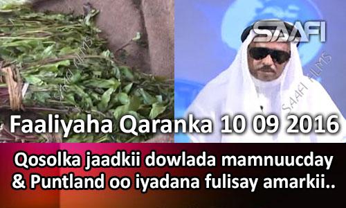 Photo of Faaliyaha Qaranka 10 09 2016 Qosolka jaadkii dowlada mamnuucday & Puntland oo iyadana.