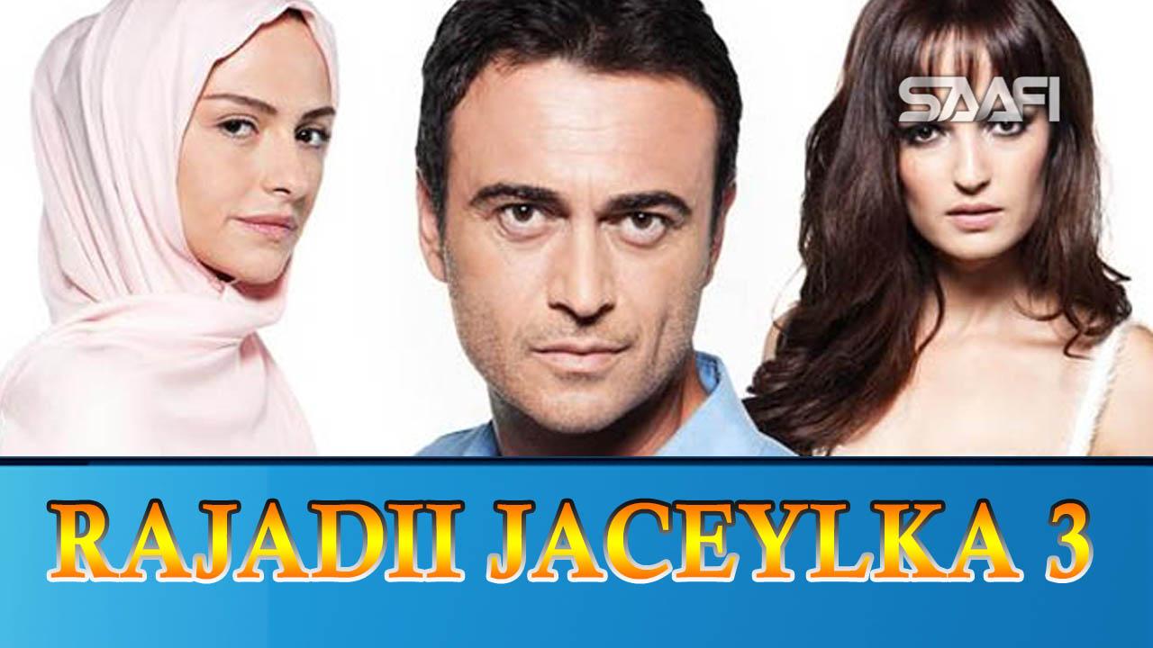 Photo of Rajadii Jaceylka Part 3