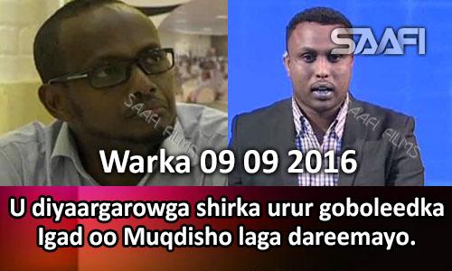 Photo of Warka 09 09 2016 U Diyaargarowga shirka urur goboleedka Igad oo Muqdisho laga dareemayo.