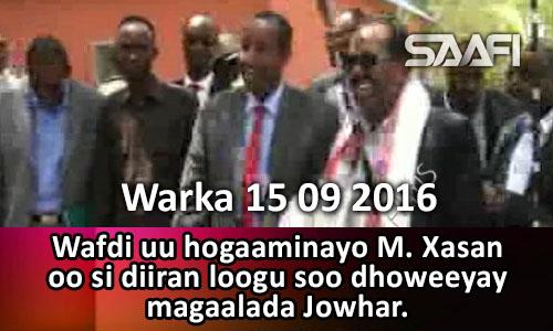 Photo of Warka 15 09 2016 Wafdi uu hogaaminayo M. Xasan oo Jowhar lagu soo dhoweeyay.
