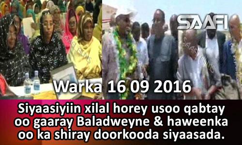 Photo of Warka 16 09 2016 Siyaasiyiin xilal horay usoo qabtay oo Baladweyne gaaray & haweenka oo