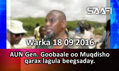 Photo of Warka 18 09 2016 AUN Gen. Goobaale oo qarax lagula beegsaday Muqdisho.