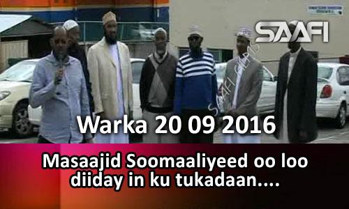 Photo of Warka 20 09 2016 Misaajid Soomaaliyeed oo loo diiday in ay ku tukadaan.