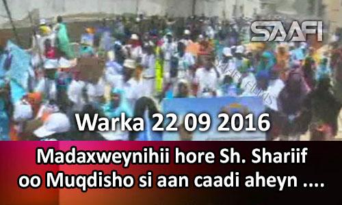 Photo of Warka 22 09 2016 Madaxweynihii hore Sh. Shariif oo Muqdisho si aan caadi aheyn loogu soo…