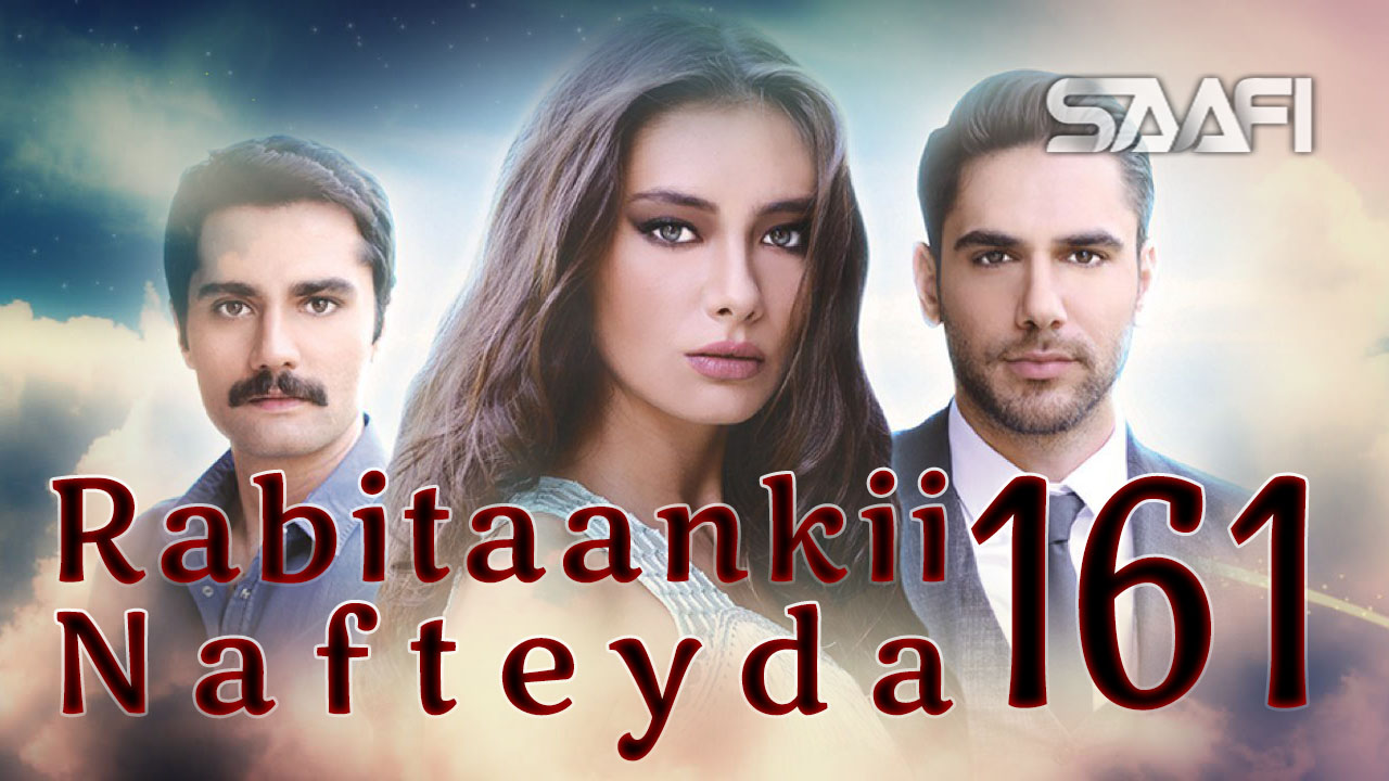 Photo of Rabitaankii Nafteyda Part 161