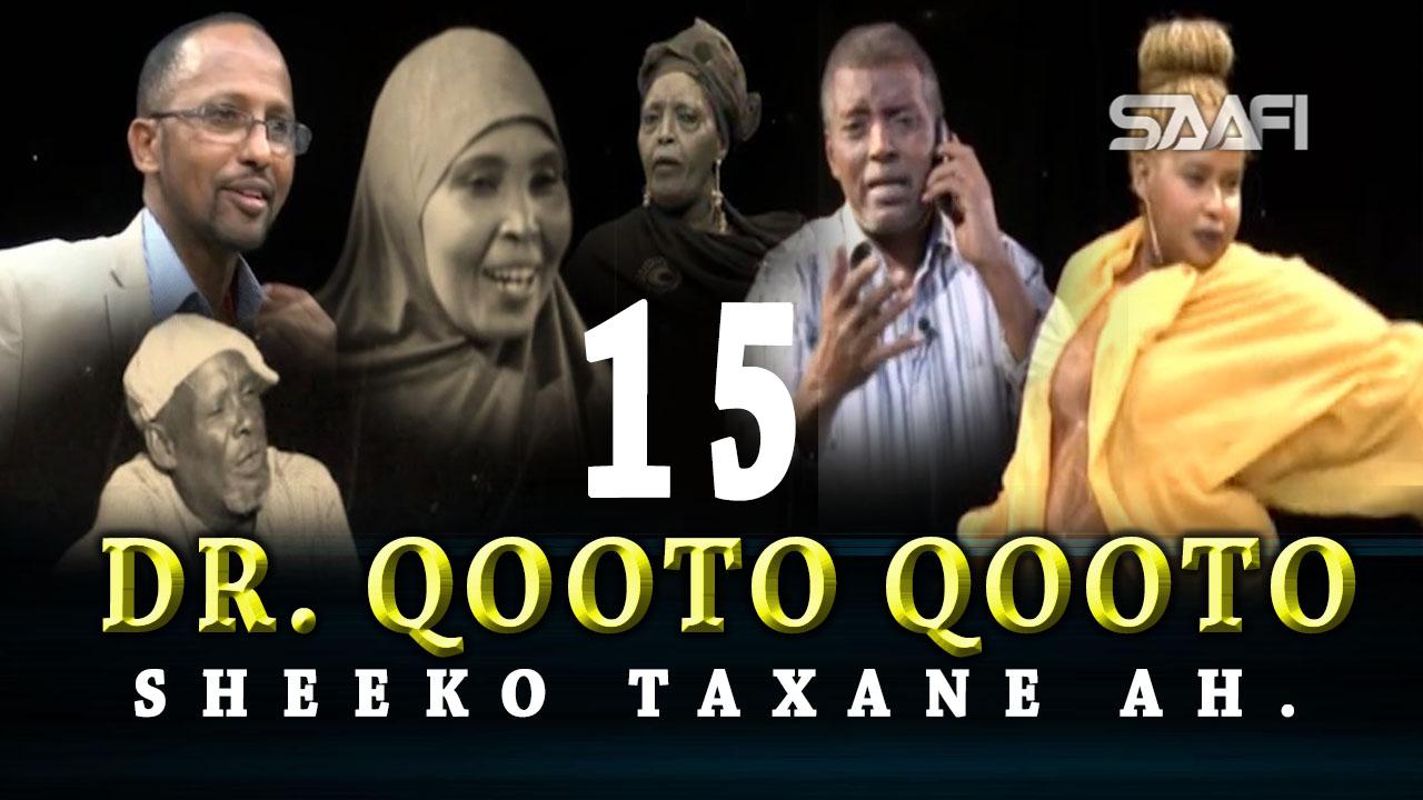 Photo of DR. Qooto Qooto Part 15 Sheeko taxane ah jilayaal badan.