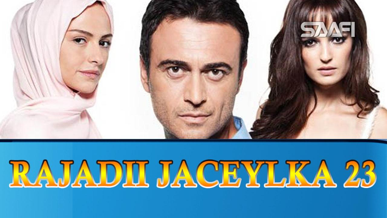 Photo of Rajadii Jaceylka Part 23