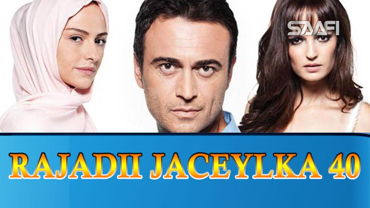 Photo of Rajadii Jaceylka Part 40