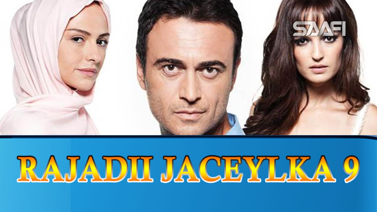 Photo of Rajadii Jaceylka Part 9