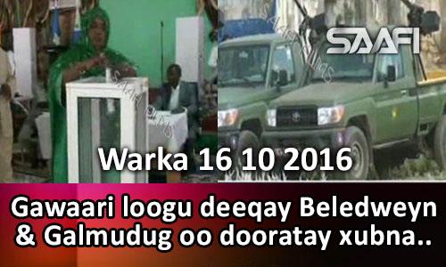 Photo of Warka 16 10 2016 Gawaari loogu deeqay Beledweyn & Galmudug oo dooratay…