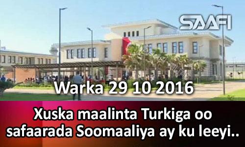 Photo of Warka 29 10 2016 Xuska maalinta Turkiga oo safaarada Soomaaliya ay ku…