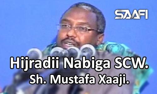 Photo of Hijradii Nabiga SCW. Sheekh Mustafa Xaaji Ismaaciil.