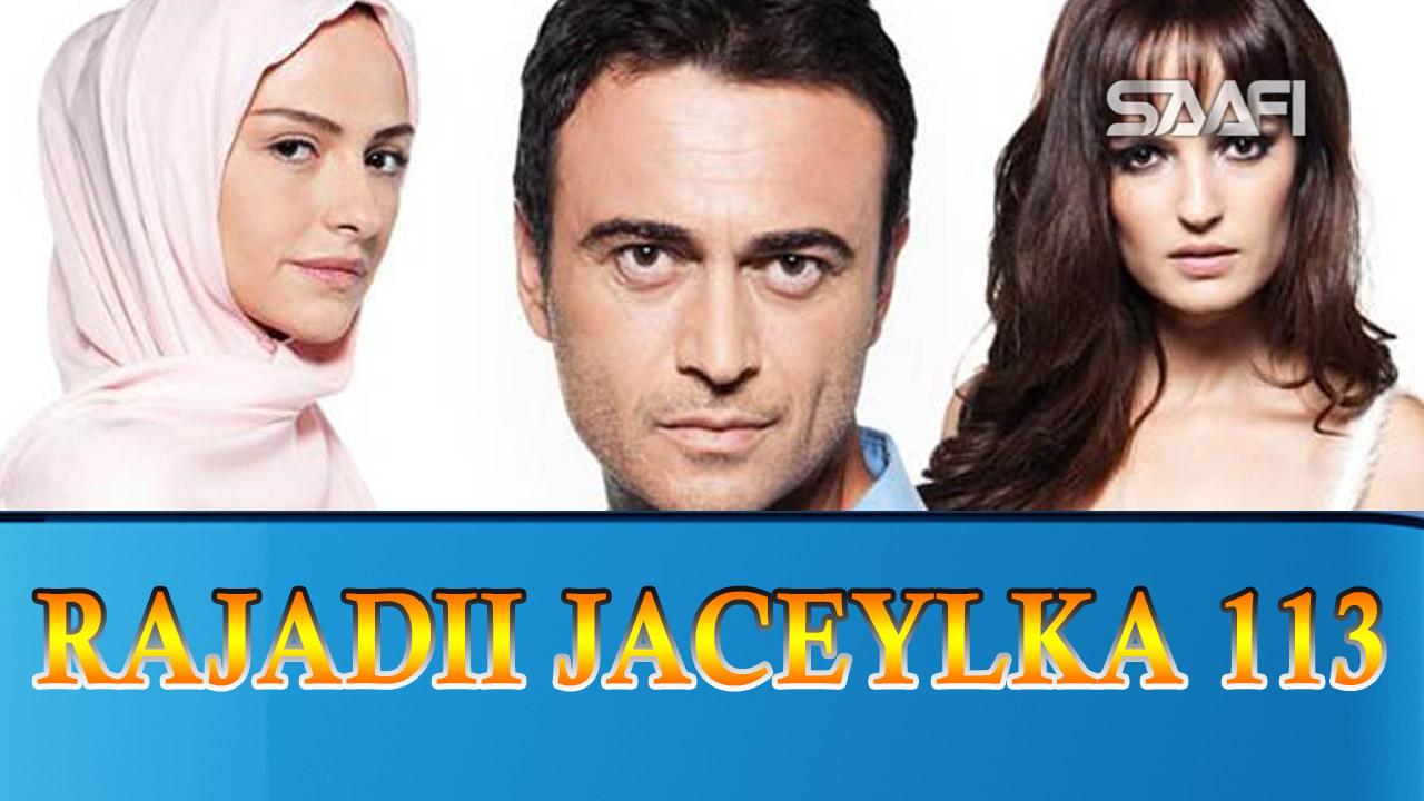 Photo of Rajadii Jaceylka Part 113