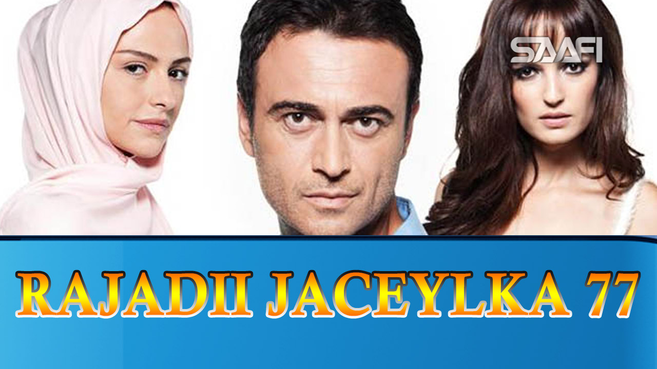 Photo of Rajadii Jaceylka Part 77
