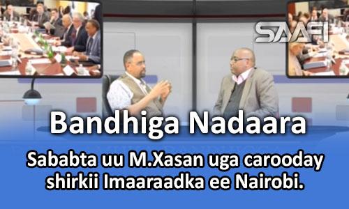 Photo of Sababta uu M. Xasan uga carooday shirkii Imaaraadka ee Nairobi.