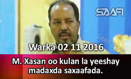 Photo of Warka 02 10 2016 M. Xasan oo kulan layeeshay madaxda saxaafada.