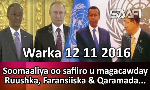Photo of Warka 12 10 2016 Safiiro loo magacaaway Ruushka, Faransiiska & Qaramada Midoobay.