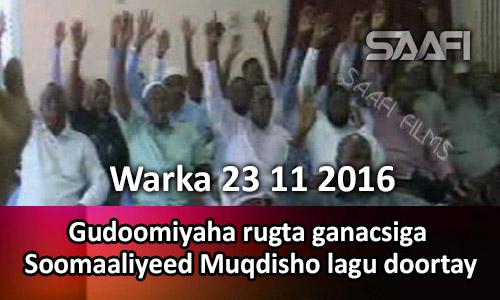 Photo of Warka 23 11 2016 Gudoomiyaha rugta ganacsiga Soomaaliyeed oo Muqdisho lagu doortay.