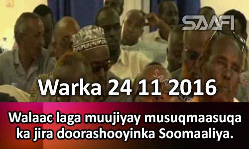 Photo of Warka 24 11 2016 Walaac laga muujiyay musuqmaasuqa ka jira doorashooyinka Soomaaliya.