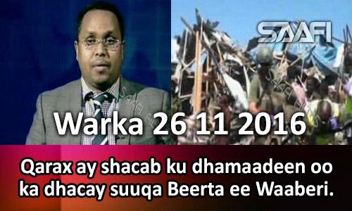 Photo of Warka 26 11 2016 Qarax ay shacab ku dhamaadeen oo ka dhacay suuqa Beerta ee Waaberi.