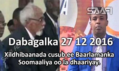Photo of Dabagalka 27 12 2016 Xildhibaanada labada gole ee baarlamaanka oo la dhaariyay.