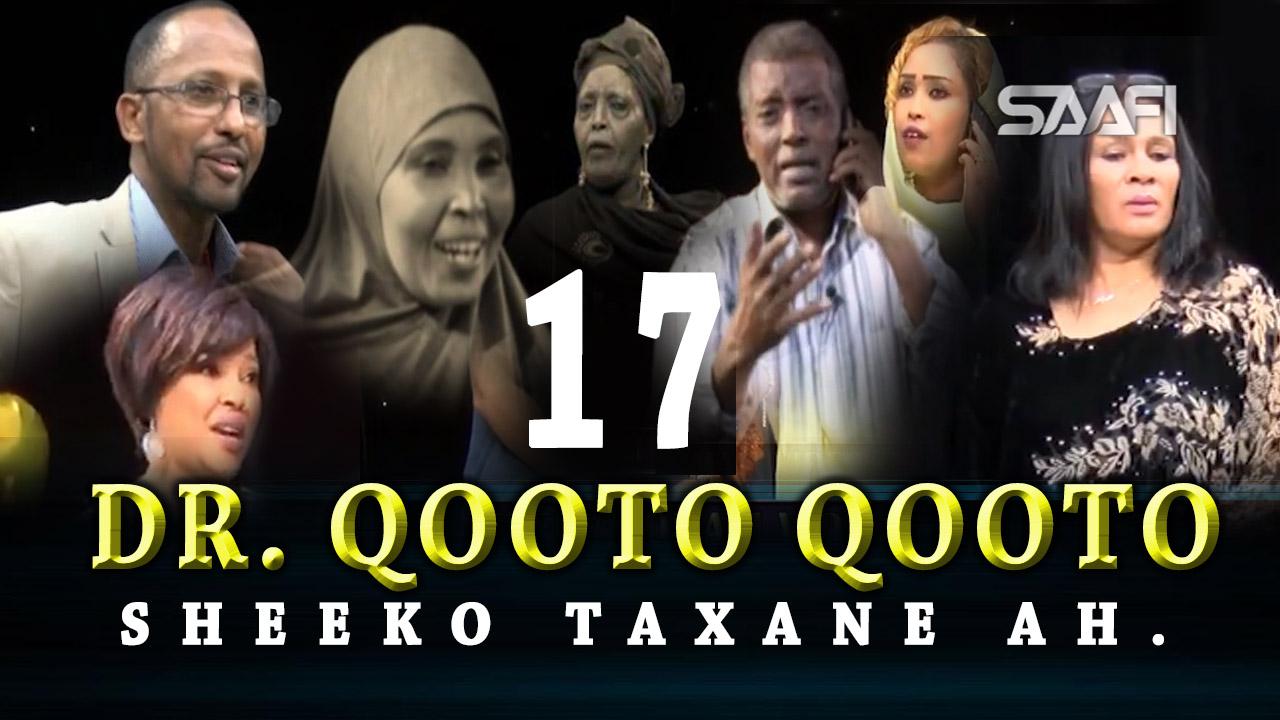 Photo of DR. Qooto Qooto Part 17 Sheeko taxane ah jilayaal badan.