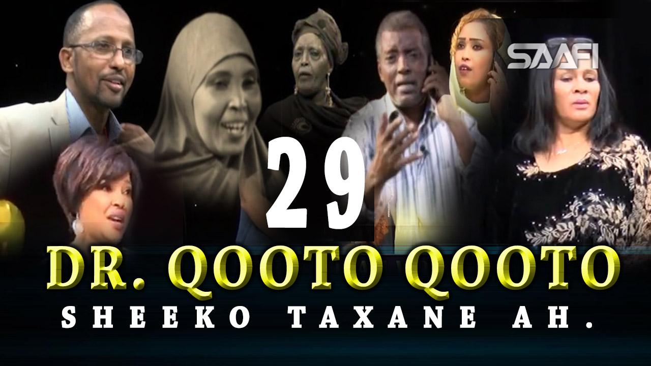 Photo of DR. Qooto Qooto Part 29 Sheeko taxane ah jilayaal badan.