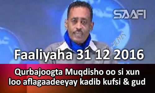 Photo of Faaliyaha 31 12 2016 Qurbajoogta Muqdisho oo si xun loo aflagaadeeyay kadib kufsi & gud…