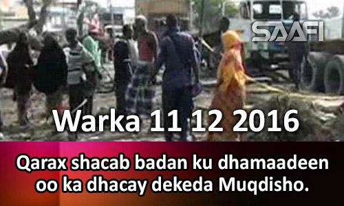 Photo of Warka 11 12 2016 Qarax shacab ku dhamaadeen oo ka dhacay dekeda weyn ee Muqdisho.