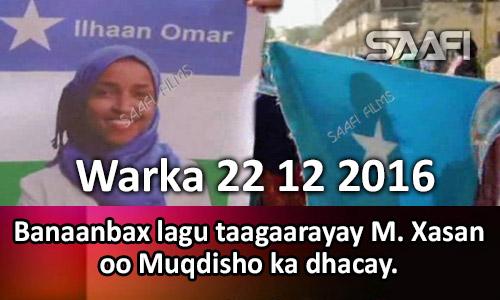 Photo of Warka 22 12 2016 Banaanbax lagu taageerayay M. Xasan oo Muqdisho ka dhacay.