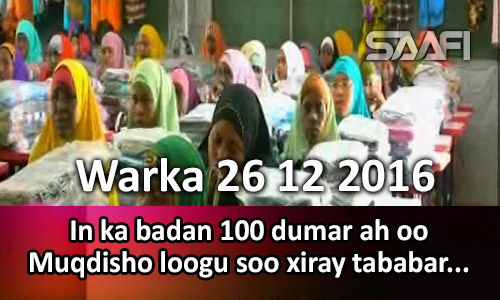Photo of Warka 26 12 2016 In ka badal 100 dumar ah oo Muqdisho loogu soo xiray tababar farsamada gacanta ah.