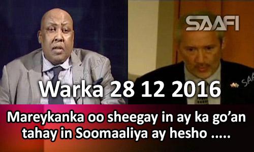 Photo of Warka 28 12 2016 Mareykanka oo sheegay in ay ka go'an tahay in Soomaaliya ay hesho…