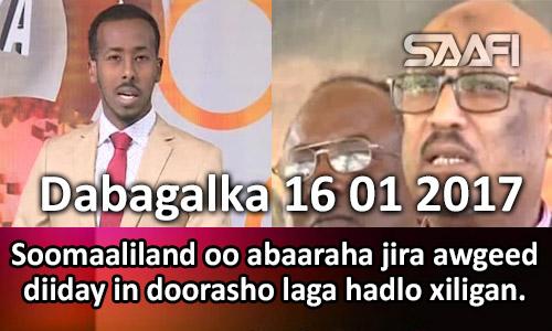 Photo of Dabagalka 16 01 2017 Soomaaliland oo abaaraha jira awgeed diiday in doorasho laga…