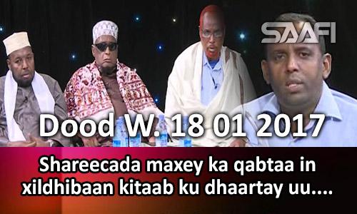 Photo of Dood Wadaag 18 01 2017 Shareecada maxey ka qabtaa in xildhibaan kitaab ku dhaartay uu…