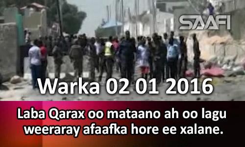 Photo of Warka 02 01 2017 Laba qarax oo mataano ah oo lagu weeraray afaafka hore ee Xalane.