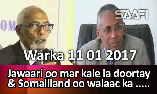 Photo of Warka 11 01 2017 Jawaari oo mar kale la doortay & Somaliland oo walaac ka muujisay Itoobiya.