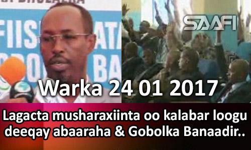 Photo of Warka 24 01 2017 Lacagta musharaxiinta oo kalabar abaaraha loogu deeqay & Gobolka…