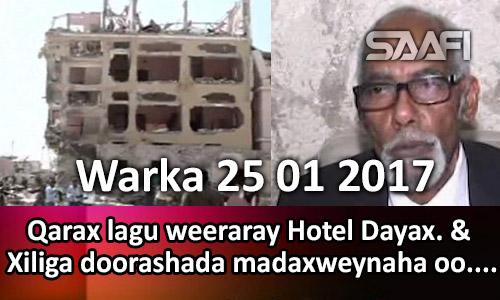 Photo of Warka 25 01 2017 Qarax lagu weeraray Hotel Dayax & xiliga doorashada oo …