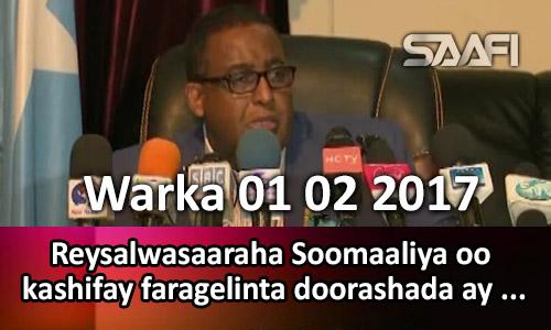 Photo of Warka 01 02 2017 Reysalwasaaraha Soomaaliya oo kashifay faragelinta doorashada ay ku…