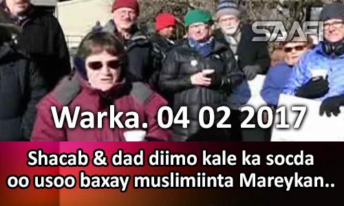 Photo of Warka 04 02 2017 Shacab & dad diimo kale ka socda oo usoo baxay Muslimiinta Mareykanka.