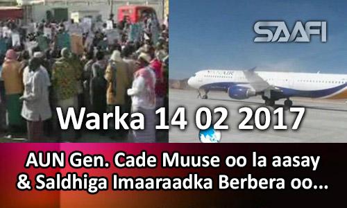 Photo of Warka 14 02 2017 AUN Gen. Cade Muuse oo la aasay & Saldhiga Imaaraadka Berbera oo…