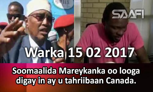Photo of Warka 15 02 2017 Soomaalida Mareykanka oo looga digay in ay u tahriibaan Canada.