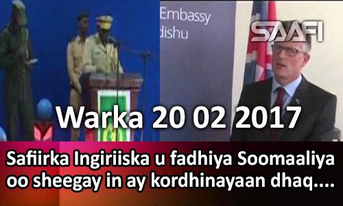 Photo of Warka 20 02 2017 Safiirka Ingiriiska u fadhiya Soomaaliya oo sheegay in ay kordhinayaan dhaqaalaha.